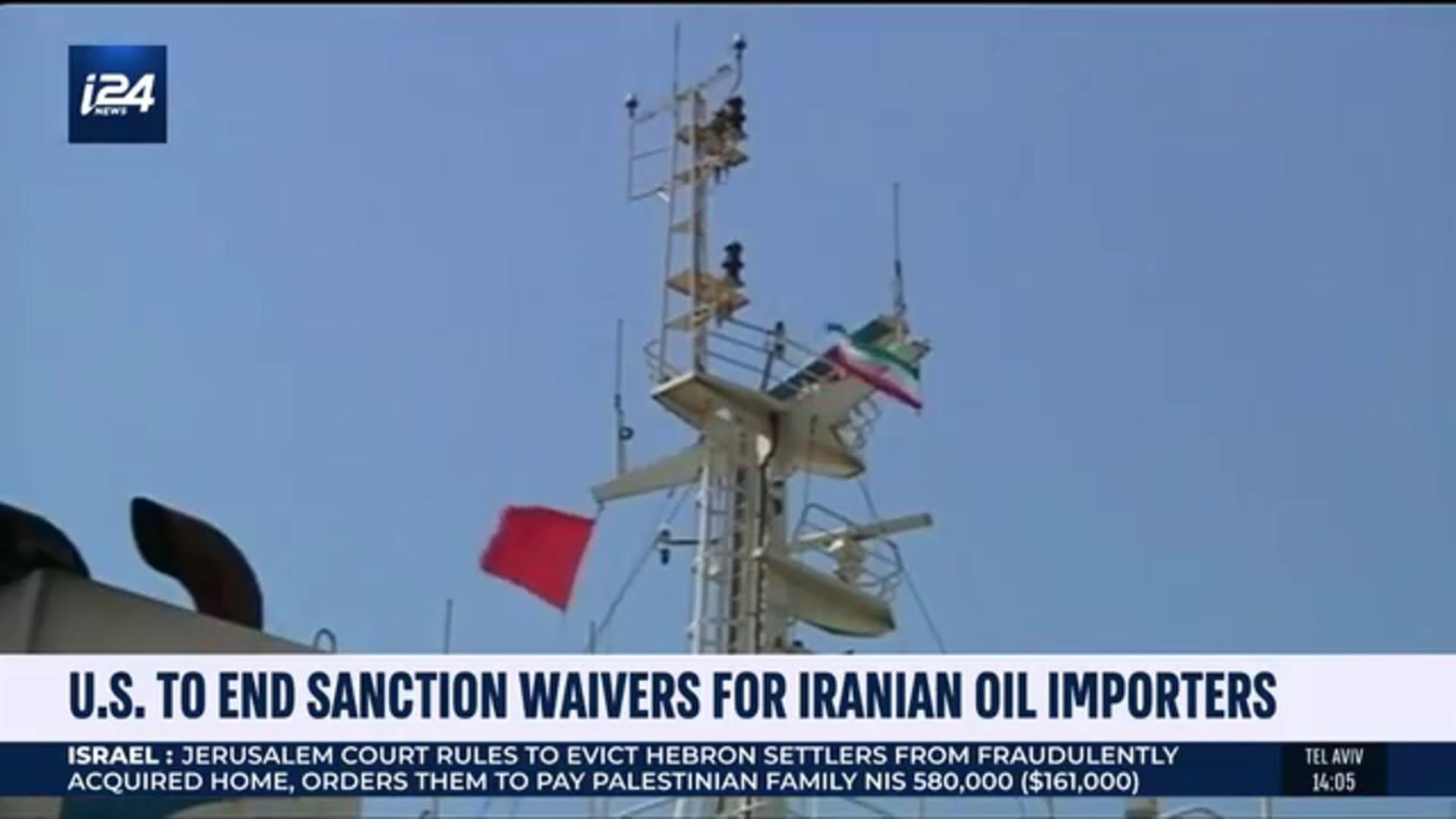i24NEWS DESK | U S  to end sanction waivers for Iran oil